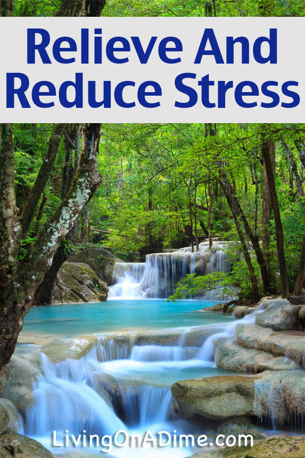 How To Relieve And Reduce Stress - Try these easy ways to cut the stress in your life.
