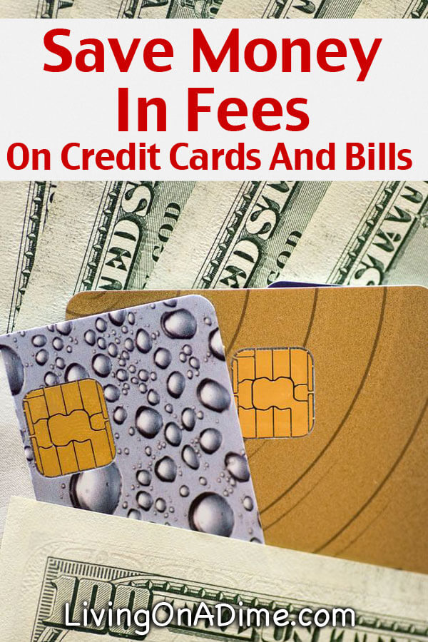 Save Money In Fees On Credit Cards And Bills - Stop Paying Late Fees