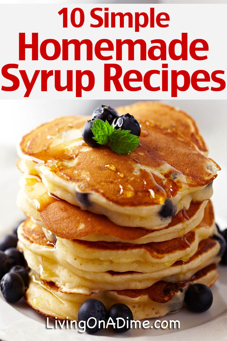 Here are 10 simple homemade syrup recipes you can easily make at home. Homemade pancake syrup is super tasty and with all of the options we're sharing, you can choose whichever tasty flavor you're craving!