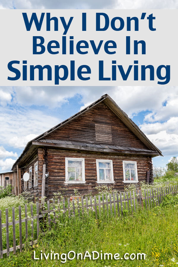 Why I Don't Believe in Simple Living