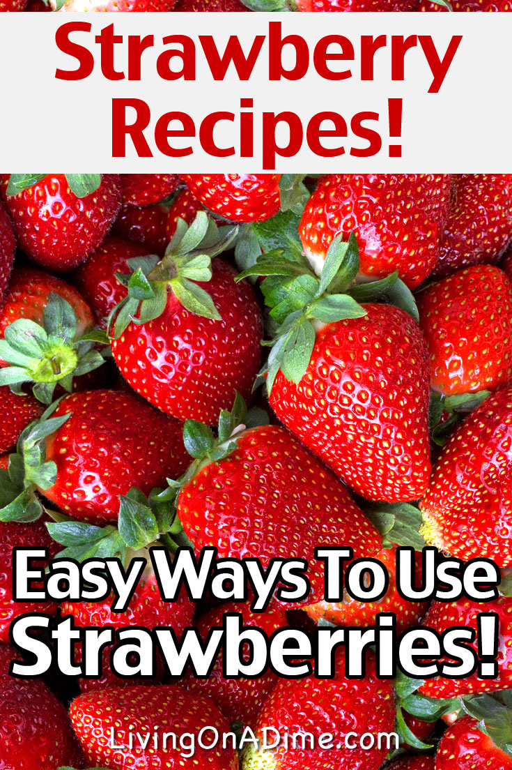 Here are some easy and delicious strawberry recipes that are perfect for when you find a good sale or are just overwhelmed with strawberries! Here are some easy strawberry recipes and ideas of great ways to use strawberries for you!
