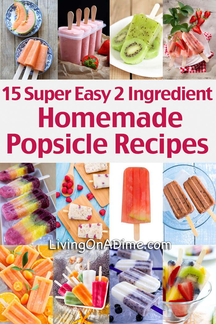 15 Super Easy 2 Ingredient Homemade Popsicle Recipes