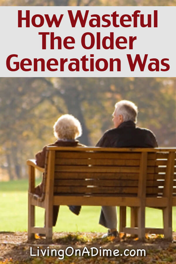 How Wasteful the Older Generation Was - It seems like the