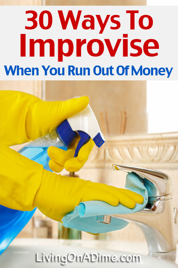 30 Ways To Improvise When You Run Out Of Money