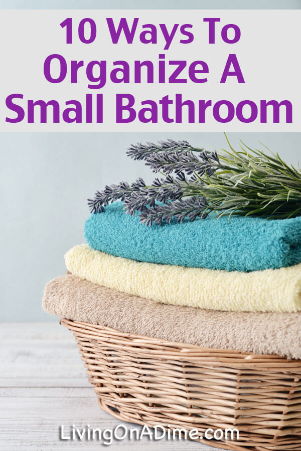 How To Organize A Small Bathroom Living On A Dime