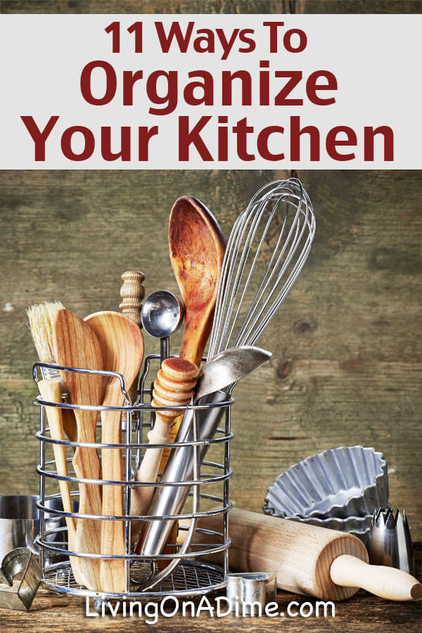 11 Ways To Organize Your Kitchen More Efficiently - Click Here For These Handy Ideas!