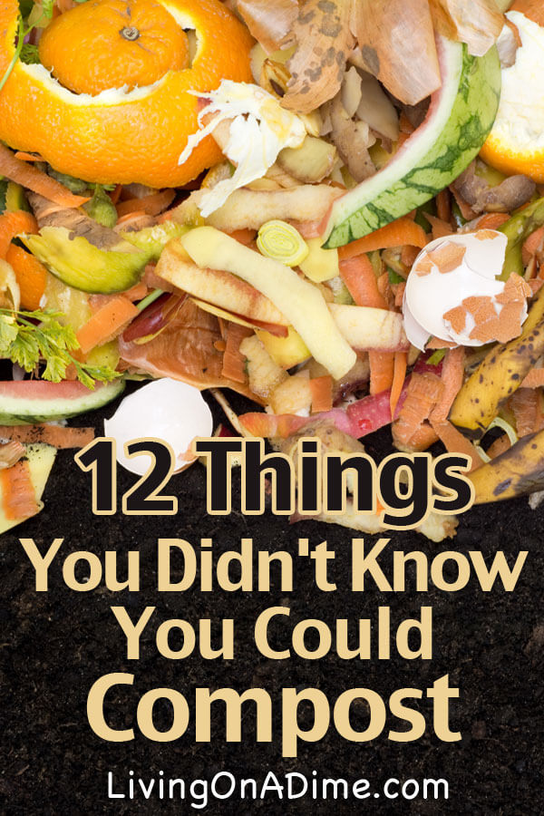 12 Things you Didn't Know You Could Compost - Click Here To See!