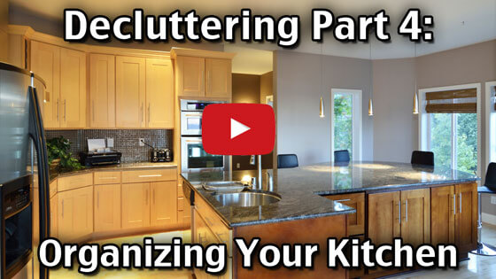 Decluttering Your Home Part 4 - Organizing Your Kitchen