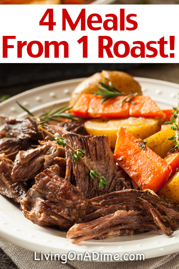 Plan Ahead Roast! How To Save Time And Money Making 4 Meals From 1 Pot Roast!