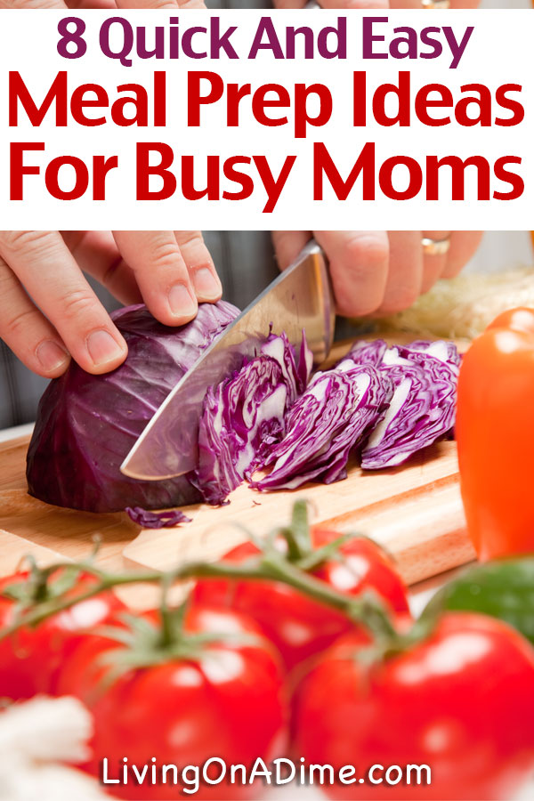 Here are 8 quick and easy meal prep ideas for busy moms! Don't waste your money grabbing fast food for dinner that nobody even appreciates. These tips make meal preparation so easy, you will be able to make meals fast and with much less stress!