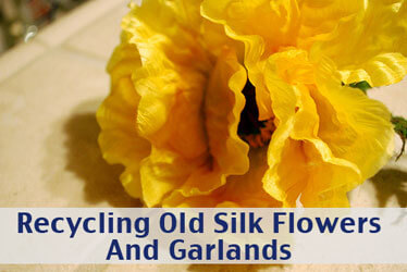 Recycling Old Silk Flowers and Garlands