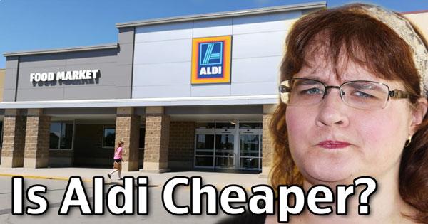 Is Aldi Cheaper? Aldi Stores Can Save You Money!