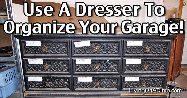 Use a Dresser to Organize Your Garage!