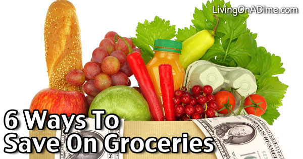6 Ways To Save On Your Grocery Bill