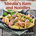 Sheala's Ham And Noodles Recipe