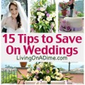 15 Tips to Save On Weddings - Cheap Wedding Ideas