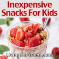Cheap, Quick And Easy Snacks For Kids
