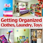 Getting Organized – Clothes, Laundry and Toys