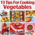 13 Tips For Cooking Vegetables
