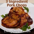 Three Ingredient Pork Chops