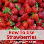 How To Use Strawberries