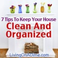 7 Tips To Keep Your House Clean and Organized