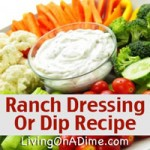 Homemade Ranch Dressing And Ranch Dip Recipe