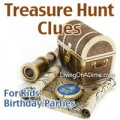 Treasure Hunt Clues for Kids Birthday Parties