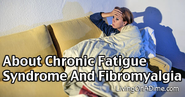 About Chronic Fatigue Syndrome and Fibromyalgia