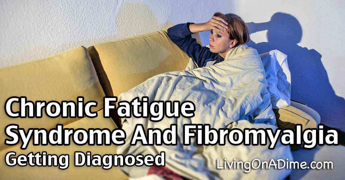 Chronic Fatigue Syndrome And Fibromyalgia - Getting Diagnosed