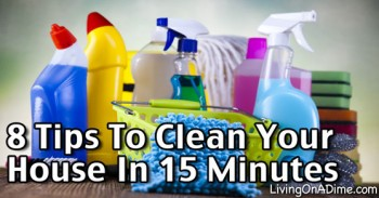 8 Tips To Clean Your House In 15 Minutes - Quick Cleaning Tips