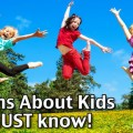 Kids Activities And Entertaining Kids - 6 Myths About Kids You MUST know!