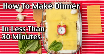 How To Cook Dinner Fast - Quick Dinners In 30 Minutes