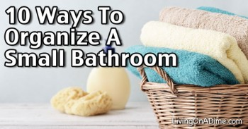 10 Ways To Organize A Small Bathroom