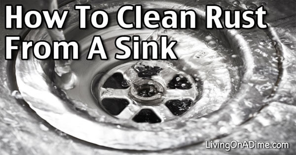 how to clean rust stains off of a stainless steel sink living on a rh livingonadime com