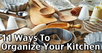 11 Ways To Organize Your Kitchen More Efficiently