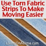 Use Torn Fabric Strips To Make Moving Easier