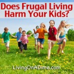 Does Frugal Living Deprive Kids?