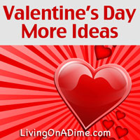 More Valentine's Day Ideas - Tips To Make Valentine's Day More Fun!