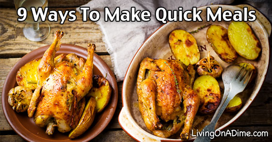 9 Ways To Make Quick And Easy Home Cooked Meals