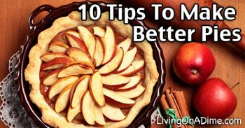 10 Tips To Make Better Pies – Homemade Pie Baking Tips