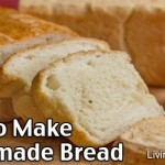 How To Make Homemade Bread