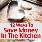12 Ways To Save Money In The Kitchen