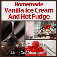Homemade Vanilla Ice Cream Recipe and Hot Fudge