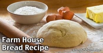 Farm House Bread Recipe