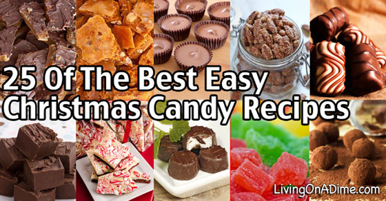 25 Of The Best Easy Christmas Candy Recipes And Tips Living On A Dime