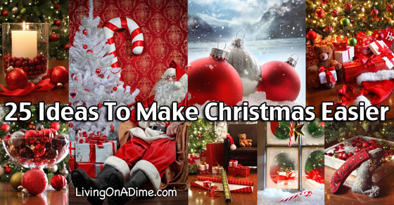 25 Ideas To Make Christmas Easier