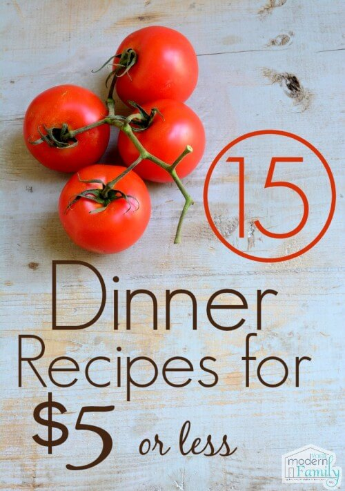 15 Easy Dinner Recipes for $5 Or Less