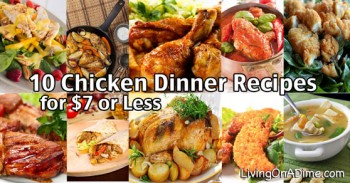 10 Chicken Dinner Recipes for $7 or Less