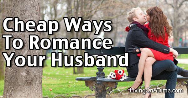 Cheap Ways To Romance Your Husband